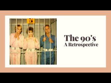#The90's I A RETROSPECTIVE